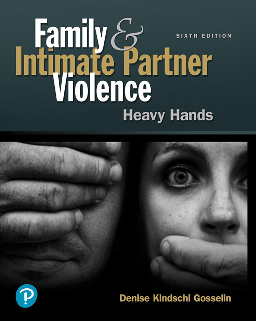 Solution Manual For Family and Intimate Partner Violence Heavy Hands 6th Edition By Denise Kindschi Gosselin, ISBN-10 0134868218, ISBN-13 9780134868219