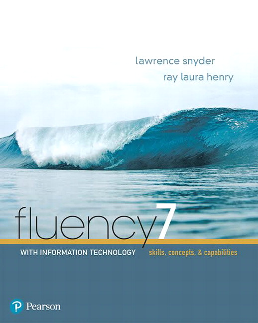 Solution Manual For Fluency With Information Technology [RENTAL EDITION], 7th Edition By Lawrence Snyder, Ray Henry, ISBN-10 0134448723, ISBN-13 9780134448725