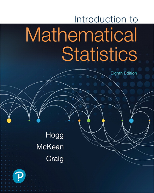 Solution Manual For Introduction to Mathematical Statistics, 8th Edition By Robert V. Hogg, Joseph W. McKean, Allen T. Craig, Late, ISBN-10 0134686993, ISBN-13 9780134686998