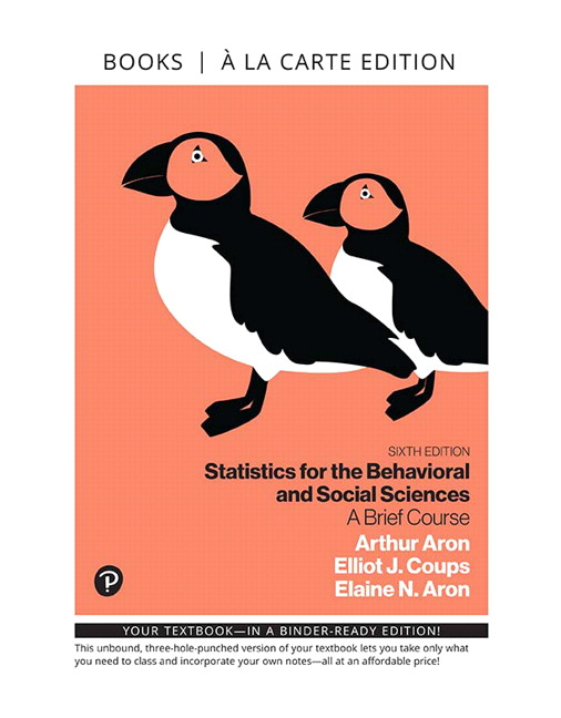 Solution Manual For MyLab Statistics with Pearson eText for Statistics for the Behavioral and Social Sciences: A Brief Course 6th Edition By Arthur Aron, Elliot J. Coups, Elaine N. Aron, ISBN-10: 0134877195, ISBN-13: 9780134877198