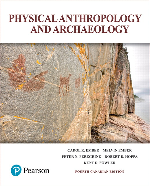 Solution Manual For Physical Anthropology and Archaeology, 4th Canadian Edition By Carol R. Ember, Melvin Ember, Peter N. Peregrine, Robert D. Hoppa, Kent Fowler, ISBN-10: 0133358771, ISBN-13: 9780133358773