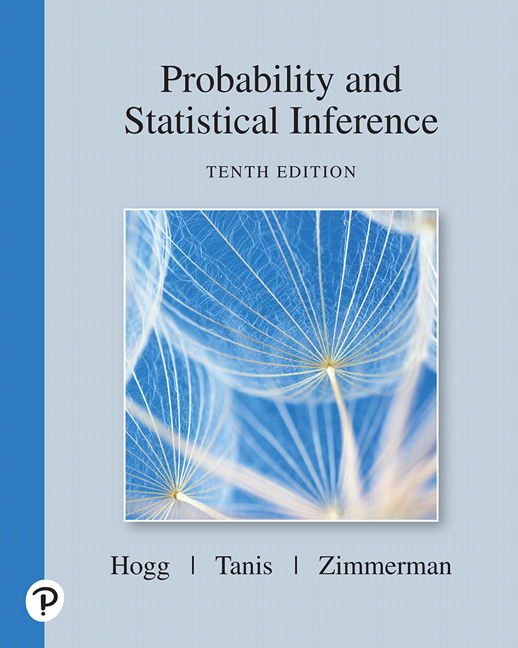 Solution Manual For Probability and Statistical Inference, 10th Edition By Robert V. Hogg, Elliot Tanis, Dale Zimmerman, ISBN-10 013518939X, ISBN-13 9780135189399