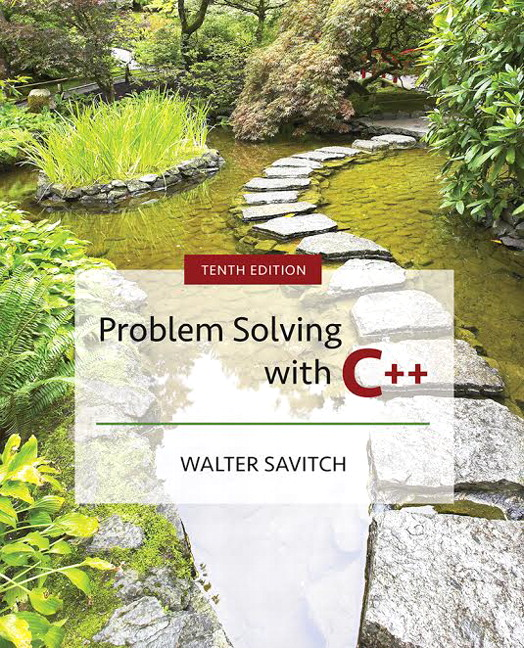 Solution Manual For Problem Solving with C++, 10th Edition By Walter Savitch, Kenrick Mock, ISBN-10 0134448286, ISBN-13 9780134448282