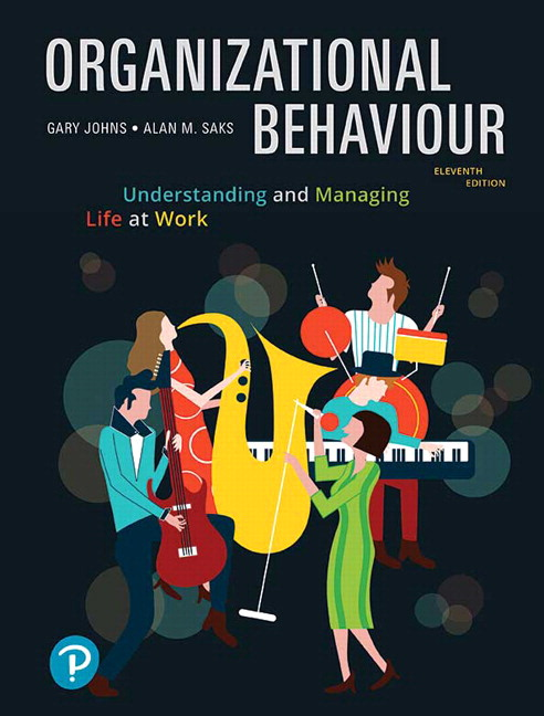 Solution Manual For Revel for Organizational Behaviour Understanding and Managing Life at Work 11th Edition By Gary Johns, Alan M. Saks, ISBN-10 0135218543, ISBN-13 9780135218549