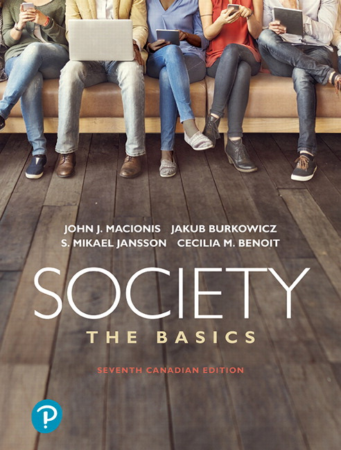Solution Manual For Revel for Society: The Basics, Seventh Canadian Edition 7th Edition By John J Macionis, Jakub Burkowicz, S. Mikael Jansson, Cecilia M. Benoit, ISBN-10: 0135321131, ISBN-13: 9780135321133