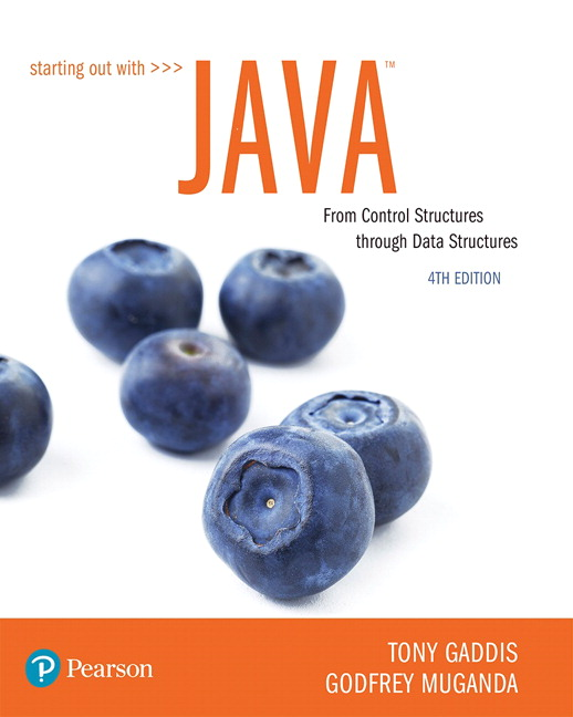 Solution Manual For Starting Out with Java From Control Structures through Data Structures 5th Edition By Tony Gaddis, Godfrey Muganda, ISBN-10 013478796X, ISBN-13 9780134787961