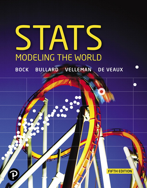 Solution Manual For Stats: Modeling the World, Plus MyLab Statistics with Pearson eText 5th Edition By David E. Bock, Paul F. Velleman, Richard D. De Veaux, Floyd Bullard, ISBN-10: 0135168473, ISBN-13: 9780135168479