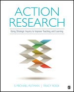 Test Bank For Action Research Using Strategic Inquiry to Improve Teaching and Learning By S. Michael Putman, Tracy Rock, ISBN 9781506307985