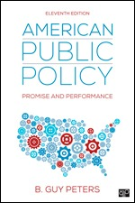 Test Bank For American Public Policy Promise and Performance 11th Edition By B. Guy Peters, ISBN 9781506399584, ISBN 9781544345925, ISBN 9781544381046