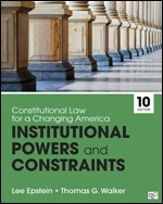 Test Bank For Constitutional Law for a Changing America Institutional Powers and Constraints 10th Edition By Lee Epstein, Thomas G. Walker, ISBN: 9781544317908, ISBN: 9781544369303