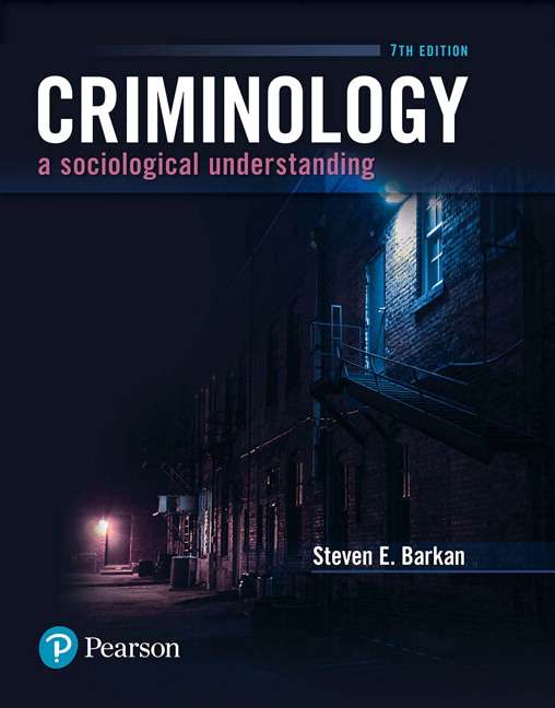 Test Bank For Criminology A Sociological Understanding [RENTAL EDITION], 7th Edition By Steven E Barkan, ISBN-10 0134548604, ISBN-13 9780134548609