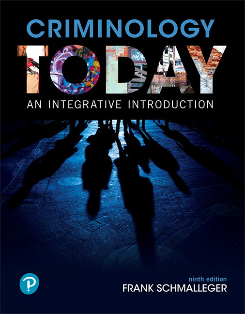 Test Bank For Criminology Today An Integrative Introduction, 9th Edition By Frank Schmalleger, ISBN-10 0134749731, ISBN-13 9780134749730