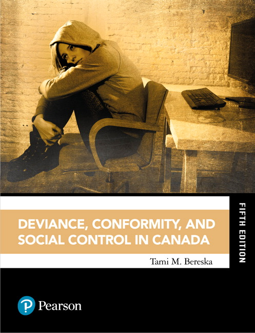 Test Bank For Deviance, Conformity, and Social Control in Canada, 5th Edition By Tami M. Bereska, ISBN-10 0134301064, ISBN-13 9780134301068