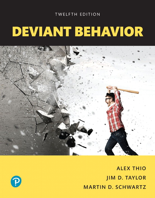 Test Bank For Deviant Behavior, Books a la Carte, 12th Edition By Alex Thio, Jim D. Taylor, Martin D. Schwartz, ISBN-10 0134627091, ISBN-13 9780134627090
