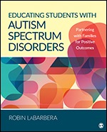 Test Bank For Educating Students with Autism Spectrum Disorders Partnering with Families for Positive Outcomes By Robin LaBarbera, ISBN: 9781506338866, ISBN: 9781544330235, ISBN: 9781544330266