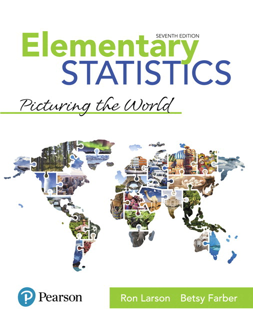 Test Bank For Elementary Statistics Picturing the World, 7th Edition By Ron Larson, Betsy Farber, ISBN-10 0134684907, ISBN-13 9780134684901
