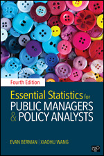 Test Bank For Essential Statistics for Public Managers and Policy Analysts 4th Edition By Evan Berman, Xiaohu Wang, ISBN 9781506364315, ISBN 9781506373669