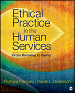 Test Bank For Ethical Practice in the Human Services From Knowing to Being By Richard D. Parsons, Karen L. Dickinson, ISBN 9781506332918