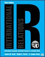 Test Bank For IR International, Economic, and Human Security in a Changing World 3rd Edition By James M. Scott, Ralph G. Carter, A. Cooper Drury, ISBN: 9781506397061, ISBN: 9781506397085, ISBN: 9781544343457, ISBN: 9781544380698