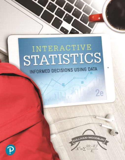Test Bank For Interactive Statistics: Informed Decisions Using Data Student Access Kit, 2nd Edition By Michael Sullivan, George Woodbury, ISBN-13:9780134673523