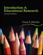Test Bank For Introduction to Educational Research 2nd Edition By Craig A. Mertler, ISBN 9781506366128, ISBN 9781544337555, ISBN 9781544337562
