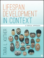 Test Bank For Lifespan Development in Context A Topical Approach By Tara L. Kuther, ISBN: 9781506373409, ISBN: 9781506373393, ISBN: 9781544331607, ISBN: 9781544382432
