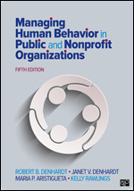 Test Bank For Managing Human Behavior in Public and Nonprofit Organizations 5th Edition By Robert B. Denhardt, Janet V. Denhardt, Maria P. Aristigueta, Kelly C. Rawlings, ISBN: 9781506382661