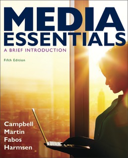 Test Bank For Media Essentials 5th Edition| ©2020 by Richard Campbell,Christopher Martin,Bettina Fabos,Shawn Harmsen,ISBN:9781319232849