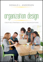 Test Bank For Organization Design Creating Strategic & Agile Organizations By Donald L. Anderson, ISBN 9781506349275, ISBN 9781071801680