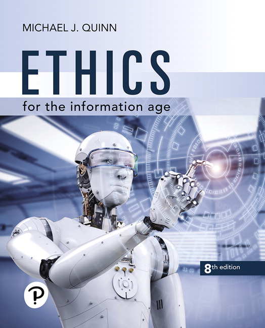 Test Bank For Pearson eText for Ethics for the Information Age 8th Edition By Michael J. Quinn, ISBN-10 0135217725, ISBN-13 9780135217726
