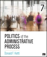 Test Bank For Politics of the Administrative Process 7th Edition By Donald F. Kettl, ISBN 9781506357096, ISBN 9781544366418, ISBN 9781544341675