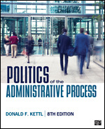 Test Bank For Politics of the Administrative Process 8th Edition By Donald F. Kettl, ISBN 9781544374345