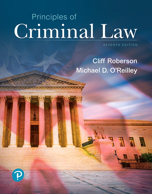 Test Bank For Principles of Criminal Law, 7th Edition By Cliff Roberson, Michael O'Reilley, ISBN-10 0135186285, ISBN-13 9780135186282