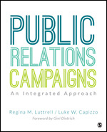 Test Bank For Public Relations Campaigns An Integrated Approach By Regina M. Luttrell, Luke W. Capizzo, ISBN 9781506332512, ISBN 9781544338033