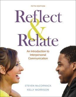 Test Bank For Reflect & Relate An Introduction to Interpersonal Communication 5th Edition  ©2019 by Steven McCornack,Kelly Morrison,ISBN:9781319202897