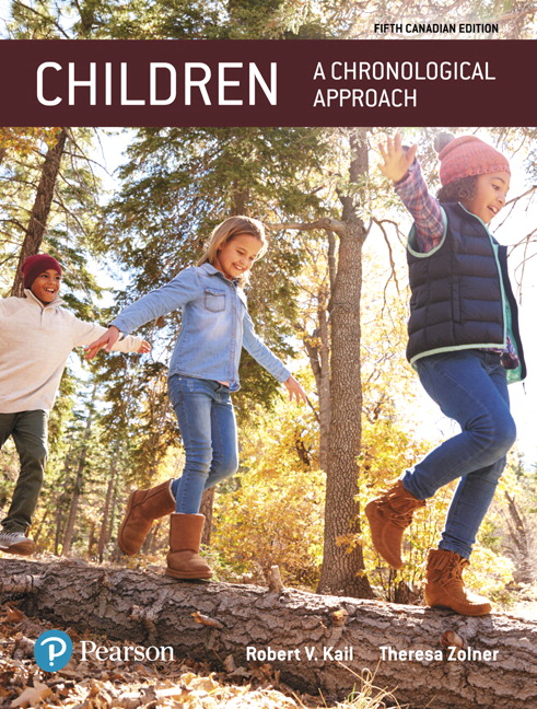 Test Bank For Revel for Children: A Chronological Approach, 5th Canadian Edition By Robert V. Kail, Theresa Zolner, ISBN-10: 0134619358, ISBN-13: 9780134619354