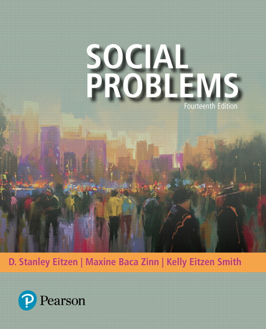 Test Bank For Social Problems [RENTAL EDITION] 14th Edition By D. Stanley Eitzen, Maxine Baca Zinn, Kelly Eitzen Smith, ISBN-10 0134631900, ISBN-13 9780134631905