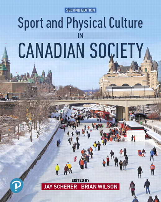 Test Bank For Sport and Physical Culture in Canadian Society, 2nd Edition By Jay Scherer, Brian Wilson, ISBN-10 0134682904, ISBN-13 9780134682907