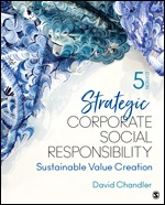 Test Bank For Strategic Corporate Social Responsibility Sustainable Value Creation 5th Edition By David Chandler, ISBN 9781544351575