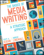 Test Bank For The Basics of Media Writing A Strategic Approach By Scott A. Kuehn, Andrew Lingwall, ISBN 9781506308104