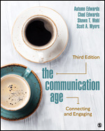 Test Bank For The Communication Age Connecting and Engaging 3rd Edition By Autumn Edwards, Chad Edwards, Shawn T. Wahl, Scott A. Myers, ISBN: 9781506369648, ISBN: 9781506369655, ISBN: 9781544377322, ISBN: 9781544377339