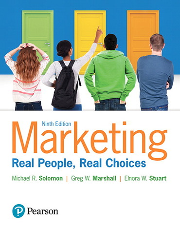 Test Bank For Marketing: Real People, Real Choices Plus 2019 MyLab Marketing with Pearson eText -- Access Card Package, 9th Edition By Michael Solomon, Greg W. Marshall, Elnora W. Stuart, ISBN-13:9780134292724