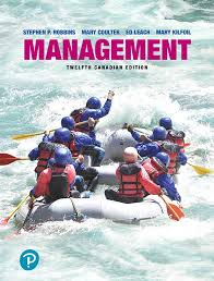 Solution Manual for Management, 12th Canadian Edition By Stephen P. Robbins,Mary Coulter,Ed Leach, Mary Kilfoil,ISBN-10: 0134830555,ISBN-13: 9780134830551