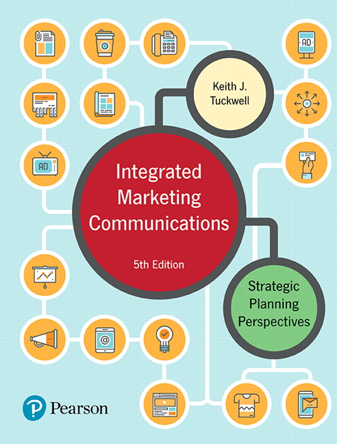 Solution Manual For Integrated Marketing Communications: Strategic Planning Perspectives, 5th Canadian Edition By Keith J. Tuckwell,ISBN-10: 0134594150 , ISBN-13: 9780134594156