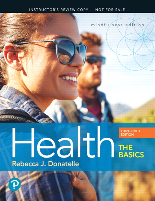 Test Bank For Health: The Basics, 13th Edition By Rebecca J. Donatelle,ISBN-13: 9780134843308