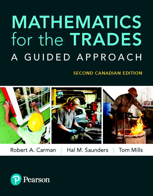 Test Bank For Mathematics for the Trades: A Guided Approach, 2nd Canadian Edition By Robert A. Carman,Hal M. Saunders,Tom Mills,ISBN-10: 0134773950,ISBN-13: 9780134773957