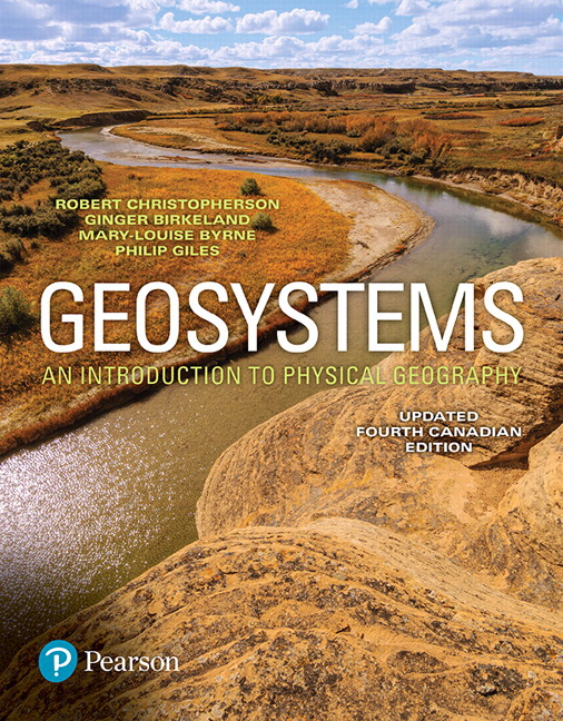 Solution Manual For Geosystems: An Introduction to Physical Geography, Updated 4th Canadian Edition By Robert W. Christopherson,Ginger Birkeland,Mary Louise Byrne, Philip Giles,ISBN-10: 0133987558, ISBN-13: 9780133987553