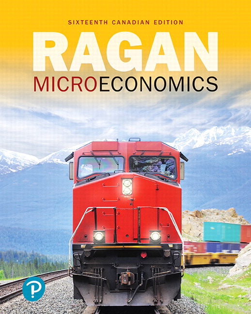 Solution Manual For Microeconomics, 16th Canadian Edition By Christopher T.S. Ragan, ISBN-10: 0135233437,SBN-13: 9780135233436