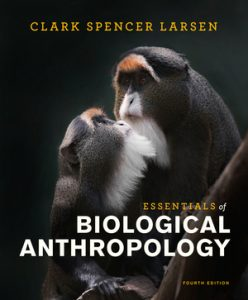 Solution Manual (Downloadable Files) for Essentials of Biological Anthropology 4th edition by Clark Spencer Larsen ISBN 9780393691061
