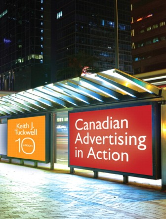 Test Bank (Downloadable Files) for Canadian Advertising in Action, 10th Edition, Keith J. Tuckwell, ISBN-10: 0133370275, ISBN-13: 9780133370270